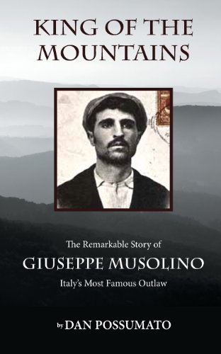 9780615786841: King of the Mountains: The Remarkable Story of Giuseppe Musolino, Italy's Most Famous Outlaw