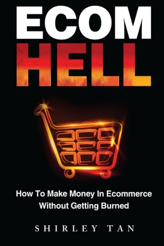 9780615786872: Ecom Hell: How to Make Money in Ecommerce Without Getting Burned