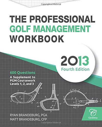 9780615788005: The Professional Golf Management Workbook: A Supplement to PGM Coursework for Levels 1, 2, and 3 (4th Edition)