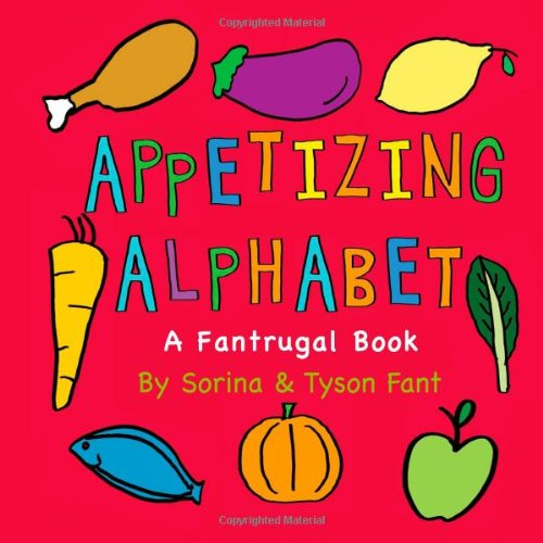9780615788258: Appetizing Alphabet: A Fantrugal Book