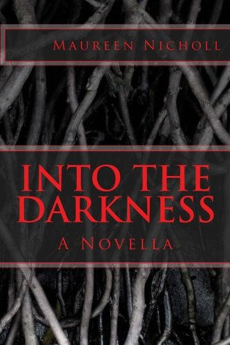 9780615788630: Into the Darkness: A Novella