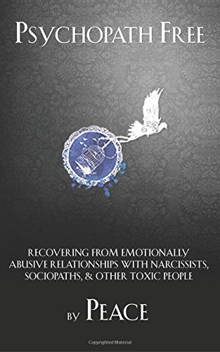 9780615788661: Psychopath Free: Recovering from Emotionally Abusive Relationships With Narcissists, Sociopaths, & Other Toxic People