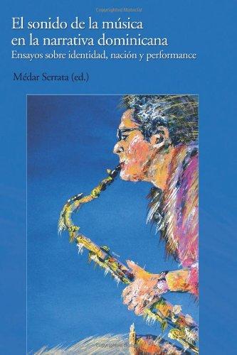 9780615788692: El sonido de la musica en la narrativa dominicana: Ensayos sobre identidad, nacion y performance (Spanish Edition)