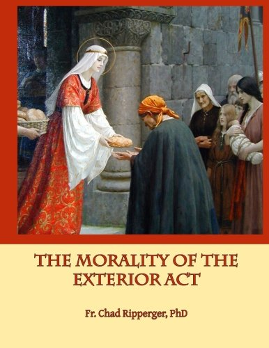 9780615788968: The Morality of the Exterior Act: In the Writings of St. Thomas Aquinas