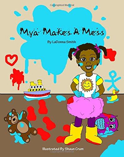9780615789507: Mya Makes A Mess