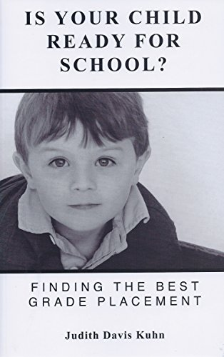 9780615789910: Is Your Child Ready For School? (Finding The Best Grade Placement)
