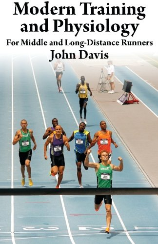 9780615790299: Modern Training and Physiology for Middle and Long-Distance Runners