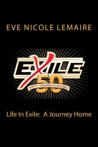 9780615790831: Life In Exile: A Journey Home: 50 Years of Music from the band Exile