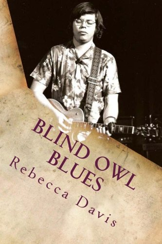 Blind Owl Blues: The Mysterious Life and Death of Blues Legend Alan Wilson: Rebecca Davis