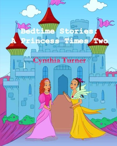 9780615793467: Bedtime Stories: A Princess Times Two