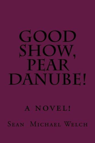 9780615793726: Good Show, Pear Danube!