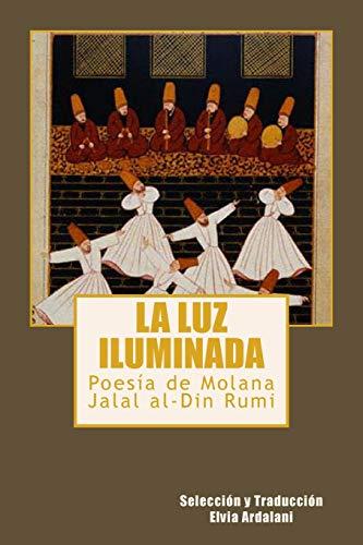 9780615793917: La luz iIuminada: Poesia de Jalal al-Din Rumi (Spanish Edition)