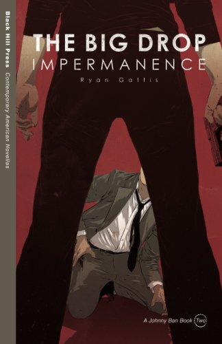 9780615794105: The Big Drop: Impermanence (Contemporary American Novellas)