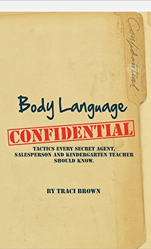 9780615794365: Body Language Confidential: Tactics Every Secret Agent and Salesperson Should Know