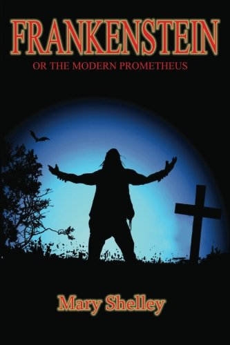 9780615794372: Frankenstein: or the Modern Prometheus