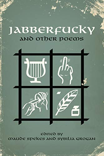 Jabberfucky: And Other Poems (Paperback): Spekes & Grogan