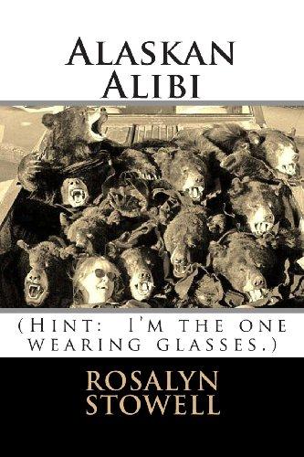 Alaskan Alibi: Murder to Go, Please: Mrs. Rosalyn E. Stowell