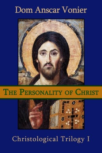 9780615795492: The Personality of Christ (Christological Trilogy) (Volume 1)