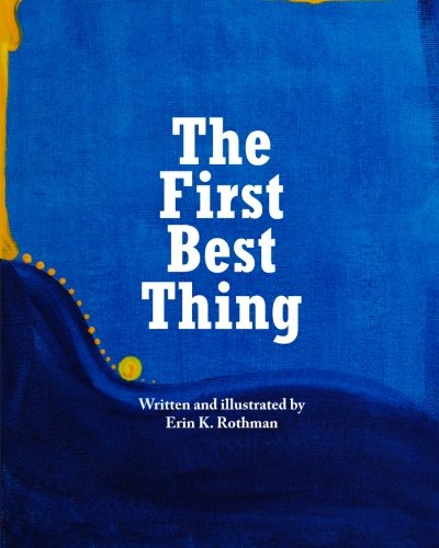 9780615795669: The First Best Thing