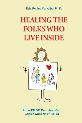 9780615795904: Healing the Folks Who Live Inside: How EMDR Can Heal Our Inner Gallery of Roles