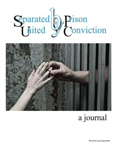 9780615795980: Separated by Prison, United by Conviction - a journal: Revised and Expanded