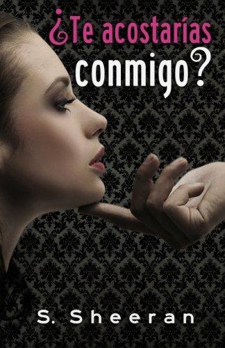 ¿Te acostarías conmigo? (Spanish Edition): Sheeran, S