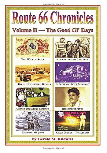 9780615797380: Route 66 Chronicles, Vol. II The Good Old Days: Arizona - New Mexico (Volume 2)