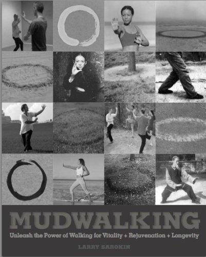 9780615797519: Mudwalking: Unleash the Power of Walking for Vitality+Rejuvenation+Longevity
