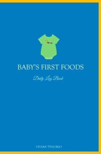 Babys First Foods Daily Log Book: Vivian Tenorio