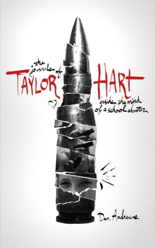 9780615797632: The Journals of Taylor Hart: Inside the Mind of a School Shooter