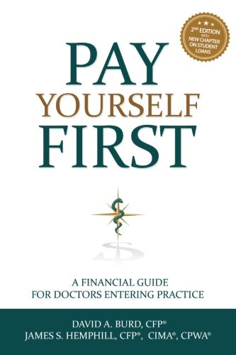 9780615798196: Pay Yourself First: A Financial Guide for Doctors Entering Practice