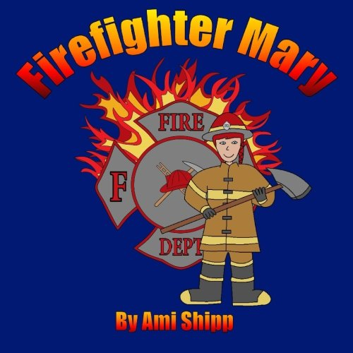 9780615798257: Firefighter Mary