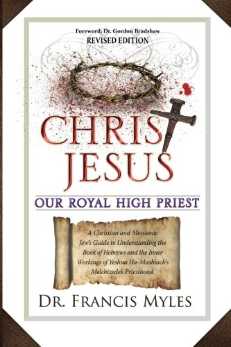 9780615798493: Christ Jesus Our Royal High Priest