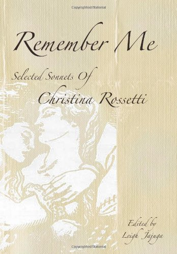 Remember Me: Selected Sonnets of Christina Rossetti (0615799272) by Christina Rossetti