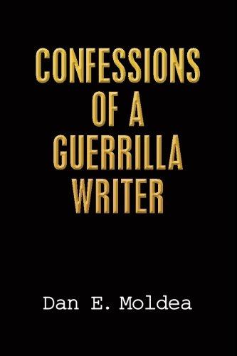 Confessions of a Guerrilla Writer: Adventures in: Dan E Moldea