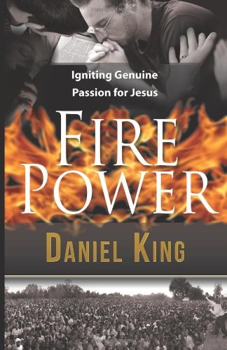 9780615799803: Fire Power: Igniting Genuine Passion for Jesus