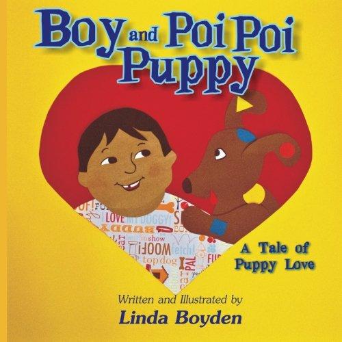 9780615800271: Boy and Poi Poi Puppy: A Tale of Puppy Love