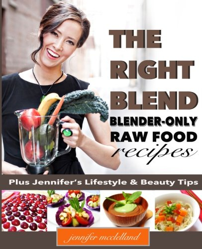 9780615800738: The Right Blend: Blender-only Raw Food Recipes