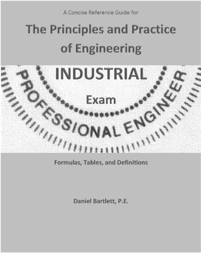 9780615801285: A Concise Reference Guide for the Principles and Practice of Engineering Industrial Exam by Daniel Bartlett P.E. (2013-12-23)