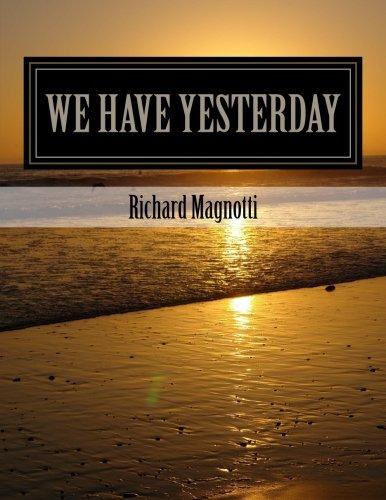 We Have Yesterday: Richard Thomas Magnotti