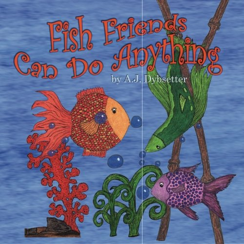 9780615801773: Fish Friends Can Do Anything