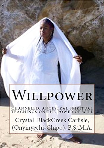 9780615802206: Willpower: Channeled, Ancestral Spiritual Teachings on the Power of Will