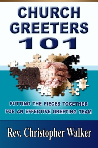 9780615802565: Church Greeters 101: Putting the Pieces Together for an Effective Greeting Team and Ministry