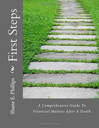 9780615802718: First Steps: A Comprehensive Guide To Financial Matters After A Death