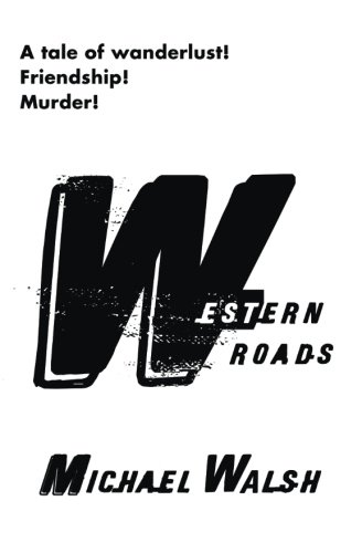 Western Roads (9780615802749) by Walsh, Michael