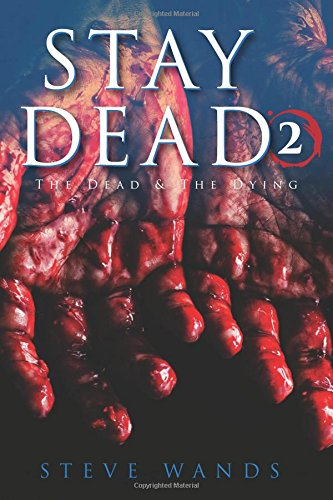 Stay Dead 2: The Dead the Dying: Steve Wands