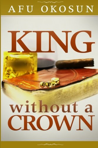 9780615803791: King Without A Crown