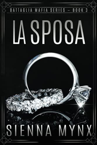 La Sposa (Battaglia Mafia Series) (Volume 3): Mynx, Sienna