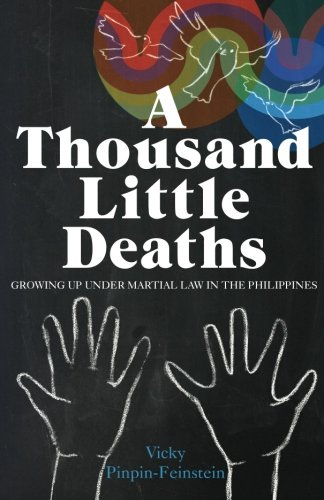 9780615804415: A Thousand Little Deaths: Growing Up Under Martial Law in the Philippines