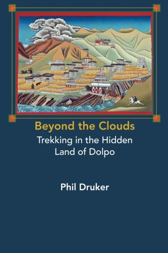 9780615804545: Beyond the Clouds: Trekking in the Hidden Land of Dolpo